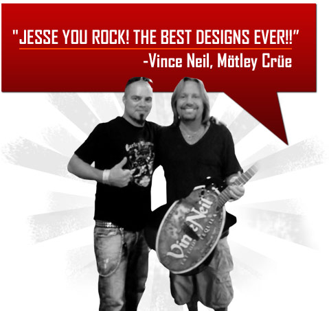 "Vince Neil and Jesse. ""Jesse You Rock! Best Designs Ever"" - Vince Neil, Motley Crue"